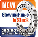 NEW Slewing Rings In Stock - Check Stock and Cross Reference Now!